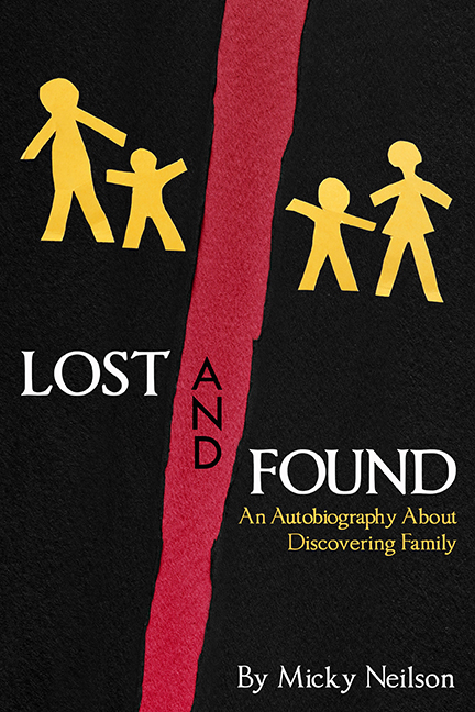 Lost and Found: An Autobiography about Discovering Family by Blizzard Entertainment's Micky Neilson